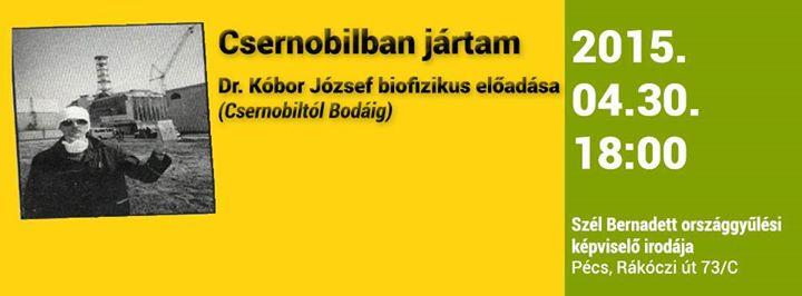 Csernobilban jártam - Dr. Kóbor József biofizikus előadása (Csernobiltól Bodáig)